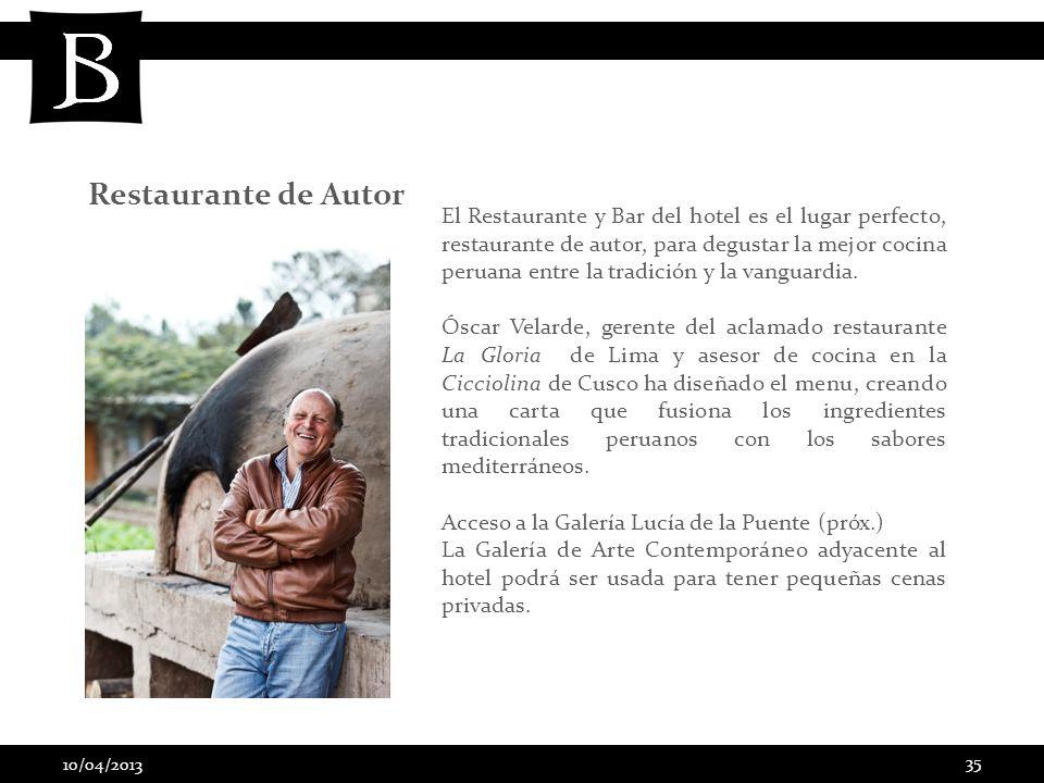 10/04/2013 35 El Restaurante y Bar del hotel es el lugar perfecto, restaurante de autor, para degustar la mejor cocina peruana entre la tradición y la
