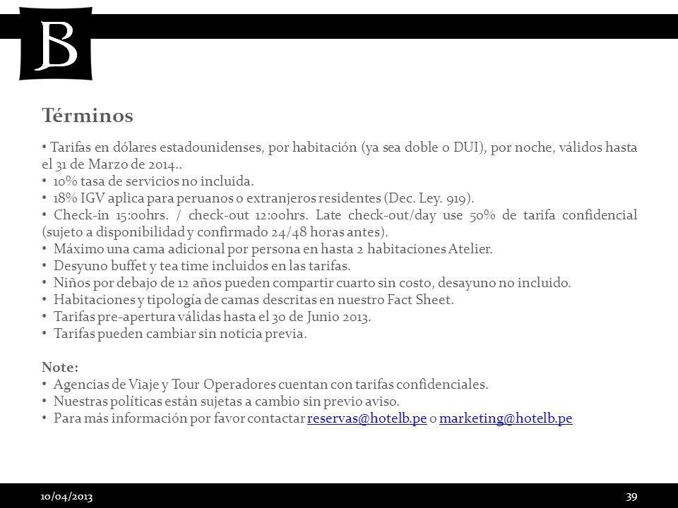 10/04/2013 39 Términos Tarifas en dólares estadounidenses, por habitación (ya sea doble o DUI), por noche, válidos hasta el 31 de Marzo de 2014.. 10%