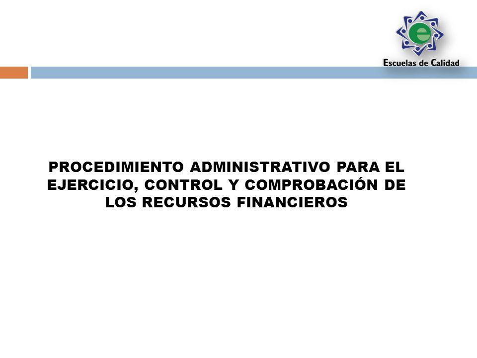 PROCEDIMIENTO ADMINISTRATIVO PARA EL EJERCICIO, CONTROL Y COMPROBACIÓN DE LOS RECURSOS FINANCIEROS