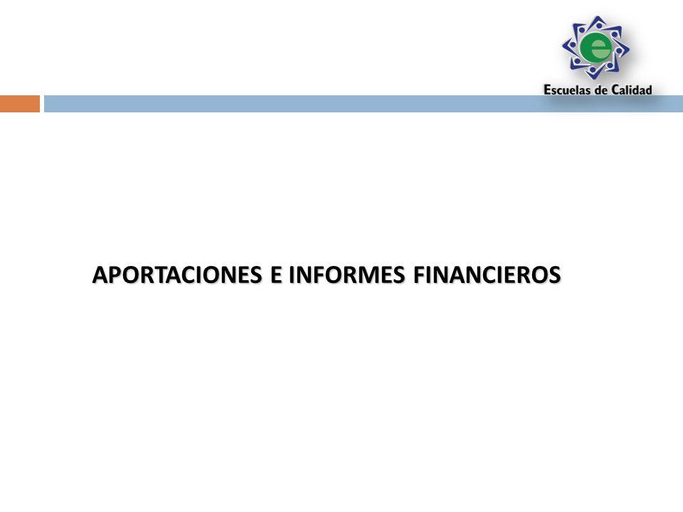 APORTACIONES E INFORMES FINANCIEROS