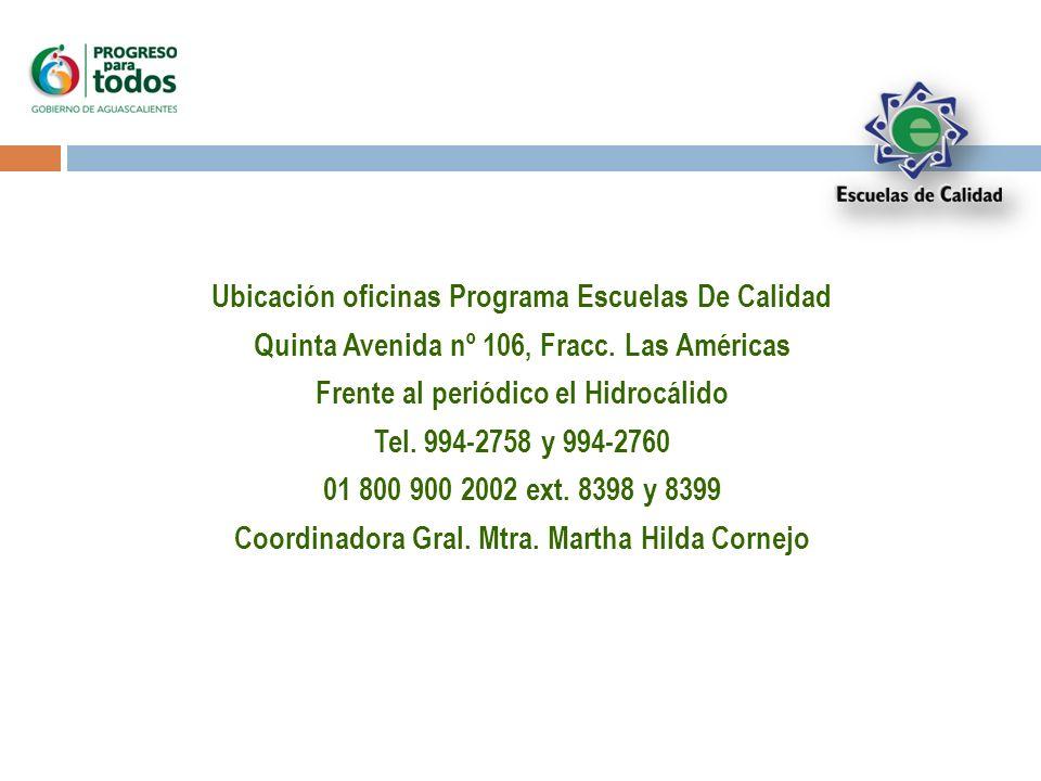 Ubicación oficinas Programa Escuelas De Calidad Quinta Avenida nº 106, Fracc.