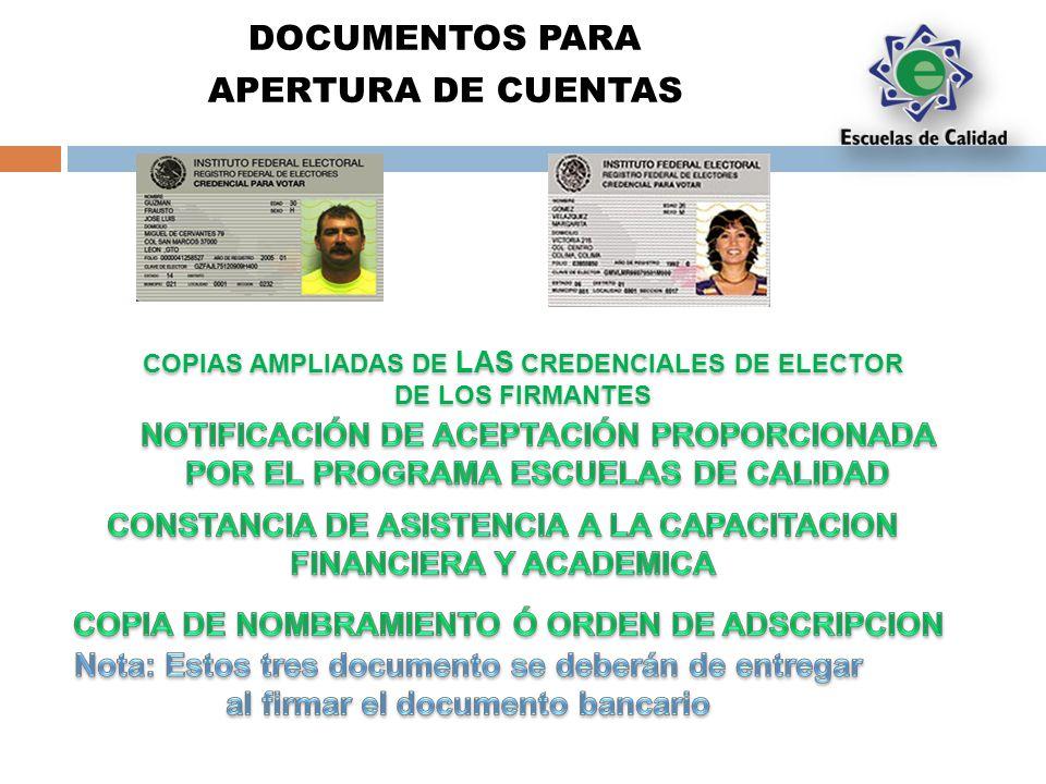 DOCUMENTOS PARA APERTURA DE CUENTAS COPIAS AMPLIADAS DE LAS CREDENCIALES DE ELECTOR DE LOS FIRMANTES