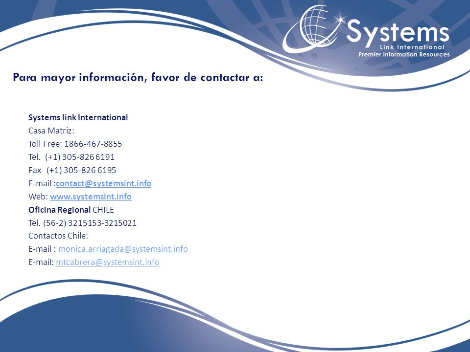 Para mayor información, favor de contactar a: Systems link International Casa Matriz: Toll Free: 1866-467-8855 Tel.