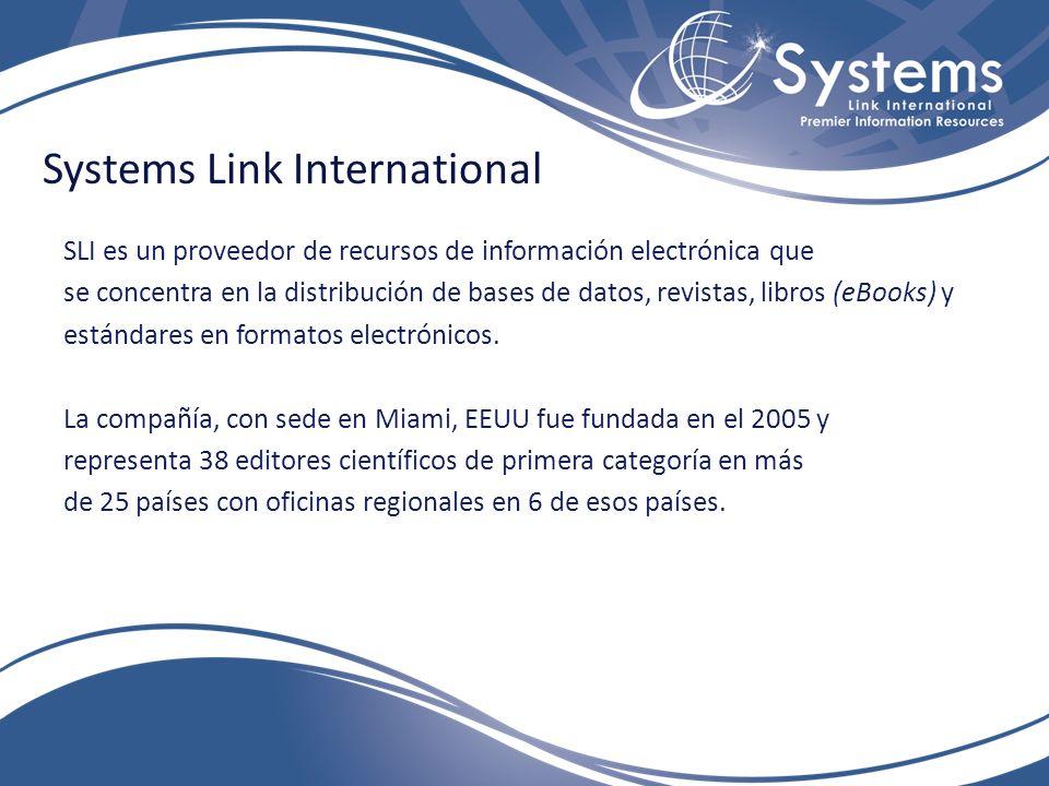 Systems Link International SLI es un proveedor de recursos de información electrónica que se concentra en la distribución de bases de datos, revistas, libros (eBooks) y estándares en formatos electrónicos.