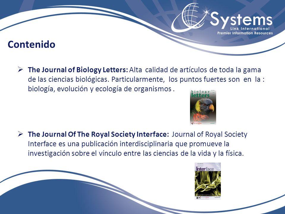 Contenido The Journal of Biology Letters: Alta calidad de artículos de toda la gama de las ciencias biológicas.
