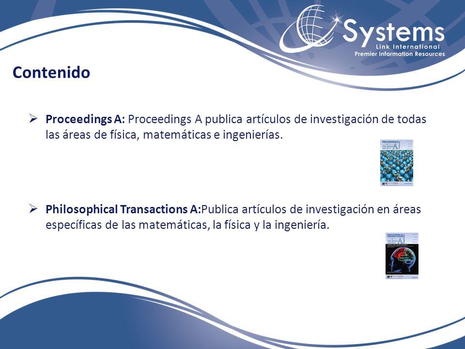 Contenido Proceedings A: Proceedings A publica artículos de investigación de todas las áreas de física, matemáticas e ingenierías.
