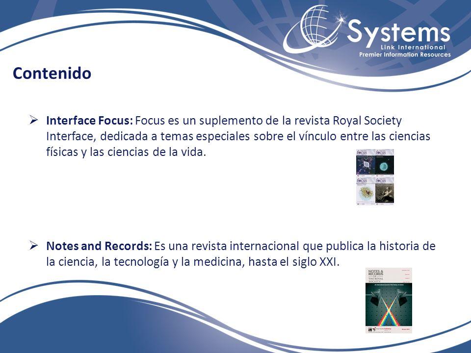 Contenido Interface Focus: Focus es un suplemento de la revista Royal Society Interface, dedicada a temas especiales sobre el vínculo entre las ciencias físicas y las ciencias de la vida.