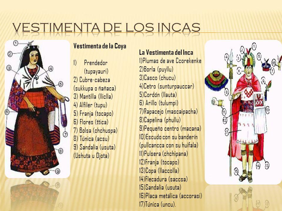 Vestimenta de la Coya 1)Prendedor (tupayauri) 2) Cubre-cabeza (sukkupa o ñañaca) 3) Mantilla (lliclla) 4) Alfiler (tupu) 5) Franja (tocapo) 6) Flores