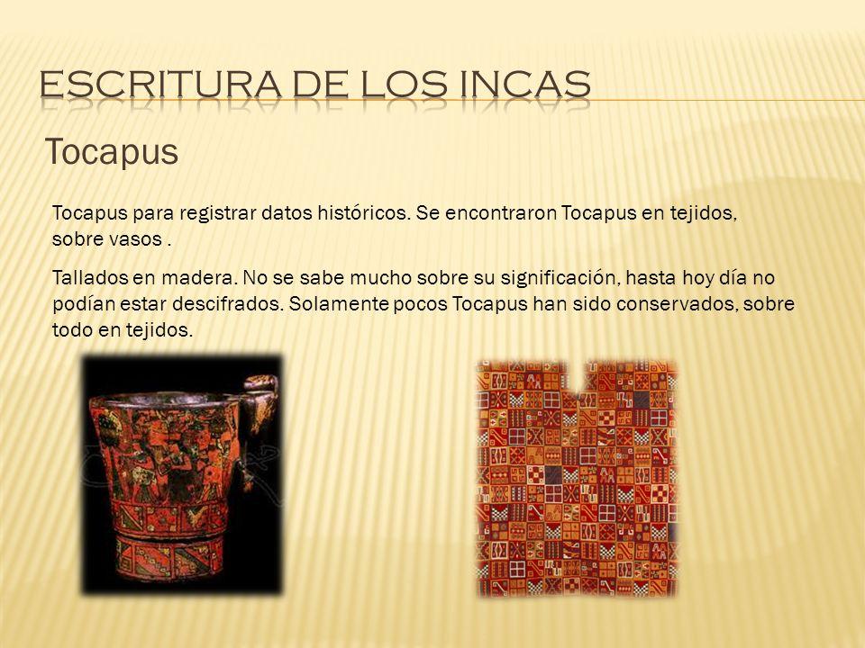 Tocapus Tallados en madera. No se sabe mucho sobre su significación, hasta hoy día no podían estar descifrados. Solamente pocos Tocapus han sido conse