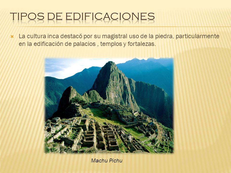 La cultura inca destacó por su magistral uso de la piedra, particularmente en la edificación de palacios, templos y fortalezas. Machu Pichu