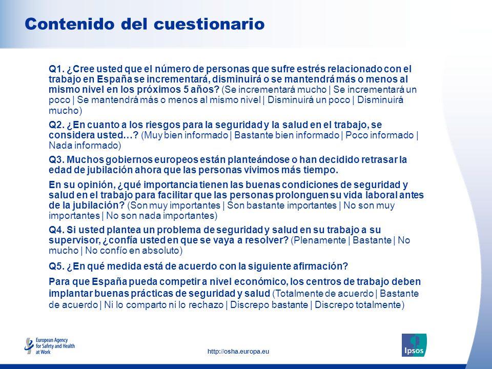 3 http://osha.europa.eu Contenido del cuestionario Q1. ¿Cree usted que el número de personas que sufre estrés relacionado con el trabajo en España se