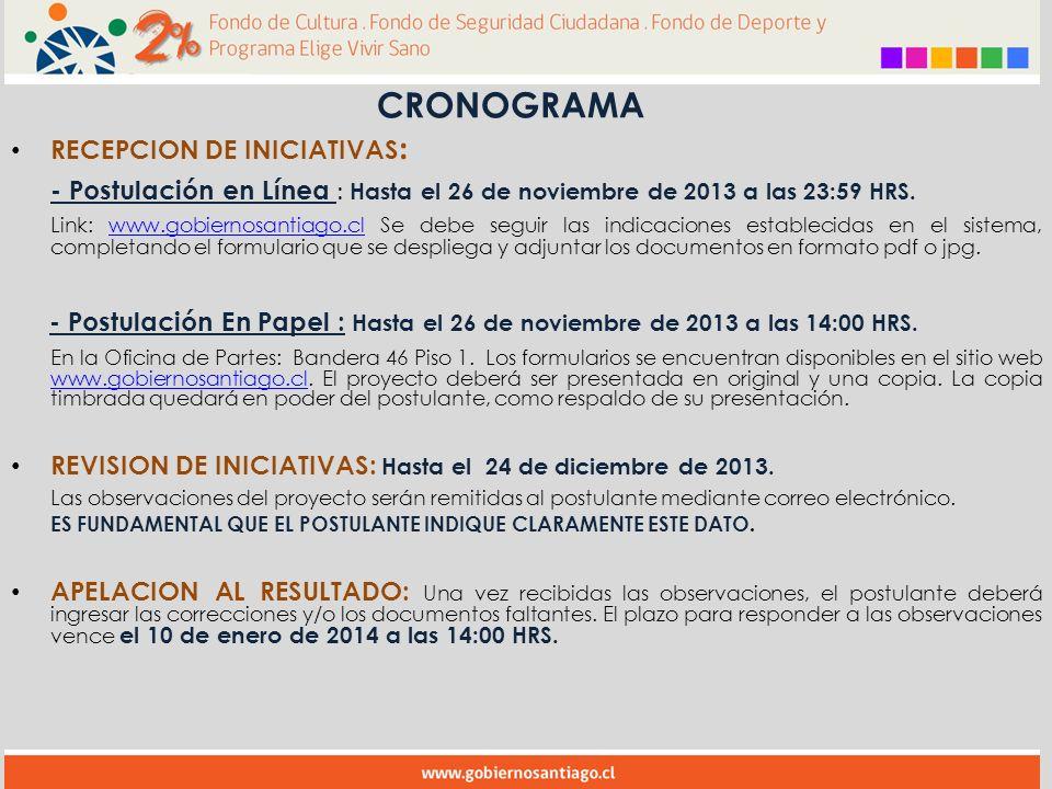 CRONOGRAMA RECEPCION DE INICIATIVAS : - Postulación en Línea : Hasta el 26 de noviembre de 2013 a las 23:59 HRS.
