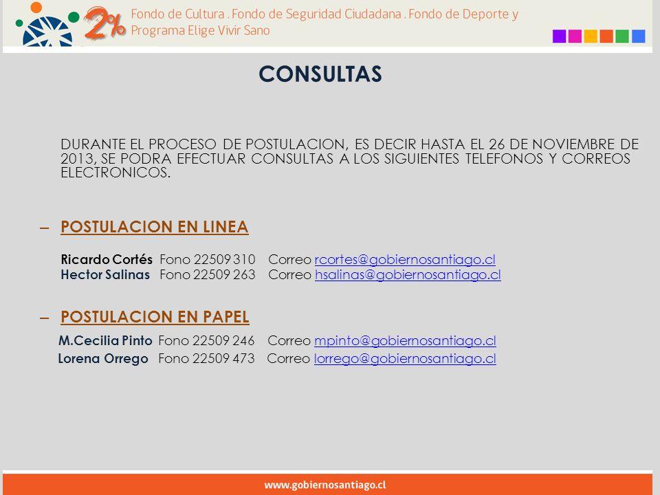 CONSULTAS DURANTE EL PROCESO DE POSTULACION, ES DECIR HASTA EL 26 DE NOVIEMBRE DE 2013, SE PODRA EFECTUAR CONSULTAS A LOS SIGUIENTES TELEFONOS Y CORREOS ELECTRONICOS.