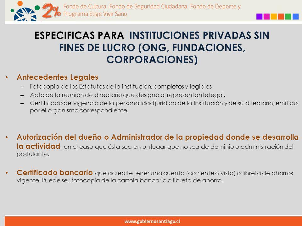 Antecedentes Legales – Fotocopia de los Estatutos de la institución, completos y legibles – Acta de la reunión de directorio que designó al representante legal.