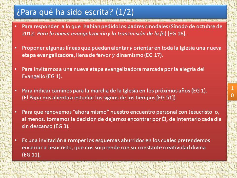 Para responder a lo que habían pedido los padres sinodales (Sínodo de octubre de 2012: Para la nueva evangelización y la transmisión de la fe) [EG 16]