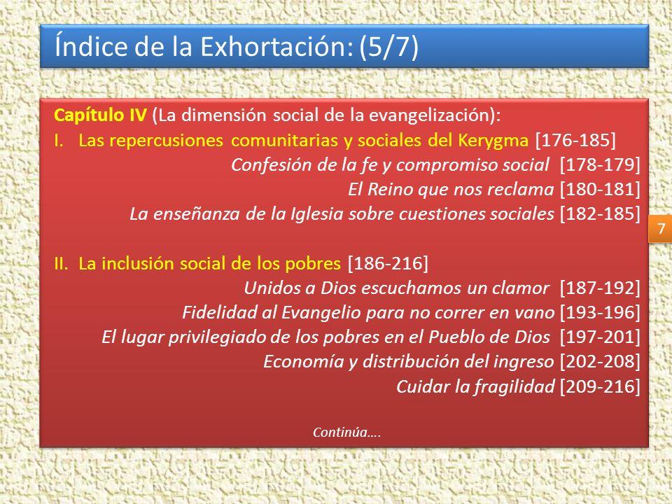 Índice de la Exhortación: (5/7) Capítulo IV (La dimensión social de la evangelización): I.Las repercusiones comunitarias y sociales del Kerygma [176-1