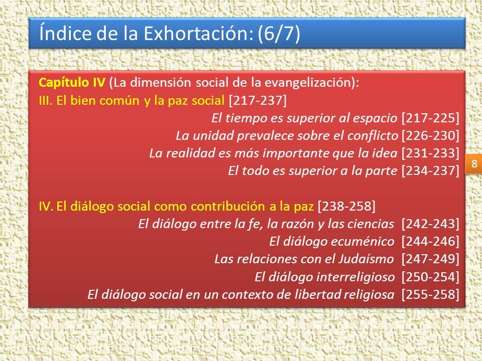 Índice de la Exhortación: (6/7) Capítulo IV (La dimensión social de la evangelización): III.El bien común y la paz social [217-237] El tiempo es super