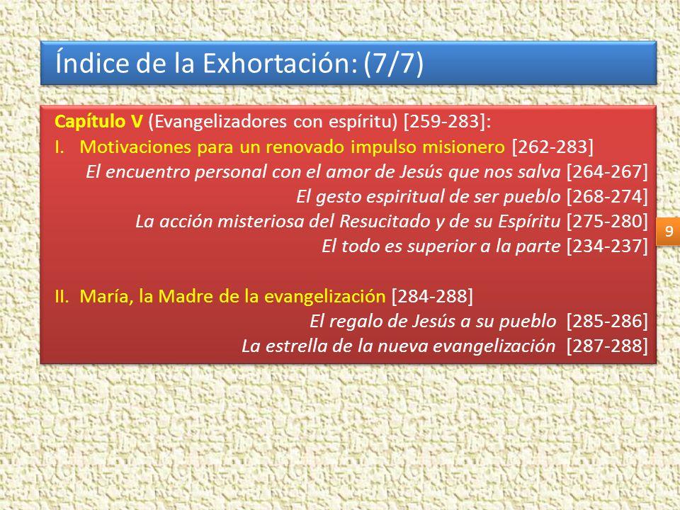 Índice de la Exhortación: (7/7) Capítulo V (Evangelizadores con espíritu) [259-283]: I.Motivaciones para un renovado impulso misionero [262-283] El en