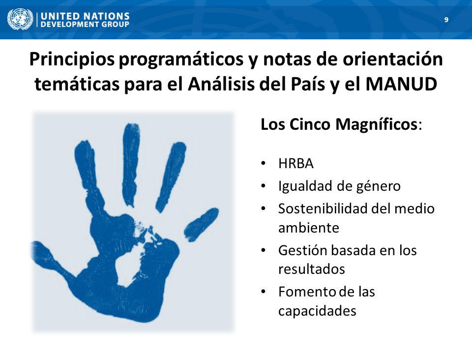 Principios programáticos y notas de orientación temáticas para el Análisis del País y el MANUD 9 Los Cinco Magníficos: HRBA Igualdad de género Sosteni