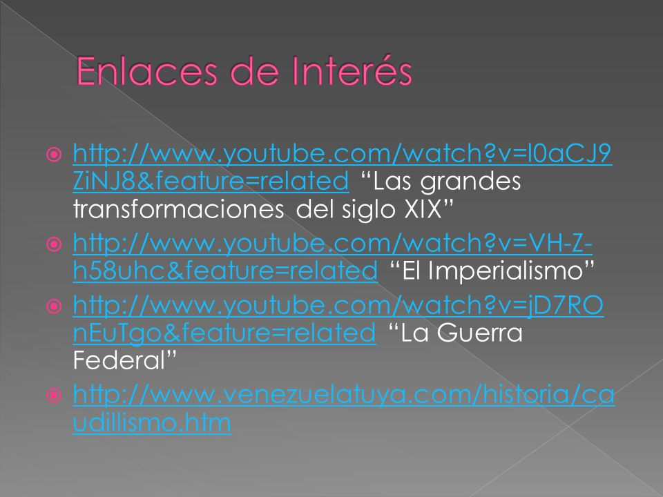 http://www.youtube.com/watch?v=l0aCJ9 ZiNJ8&feature=related Las grandes transformaciones del siglo XIX http://www.youtube.com/watch?v=l0aCJ9 ZiNJ8&fea