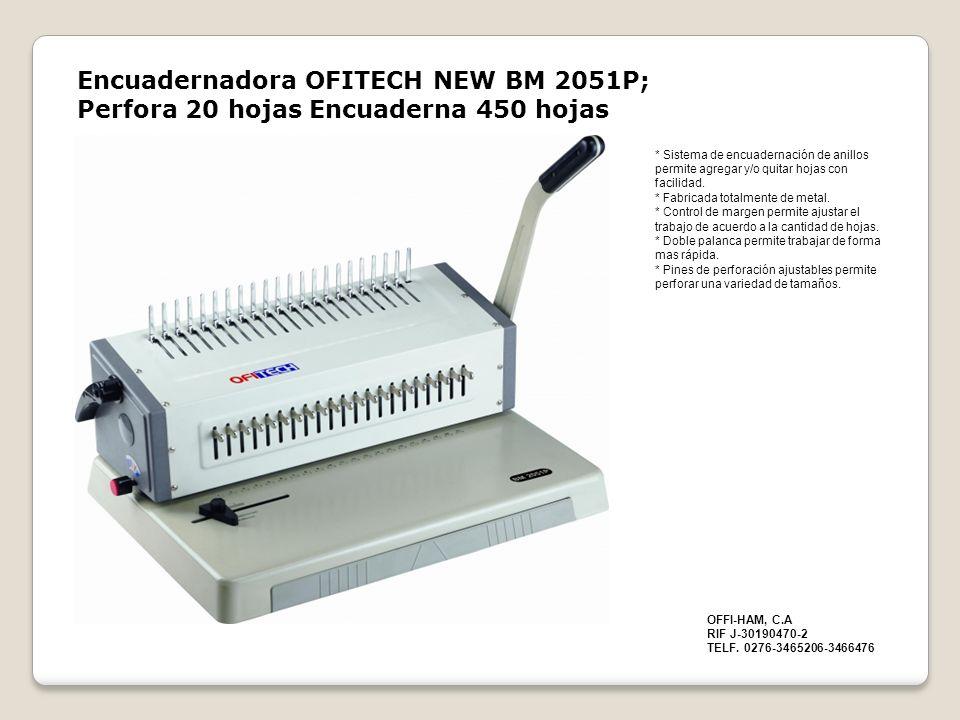 Encuadernadora OFITECH NEW BM 2051P; Perfora 20 hojas Encuaderna 450 hojas * Sistema de encuadernación de anillos permite agregar y/o quitar hojas con facilidad.