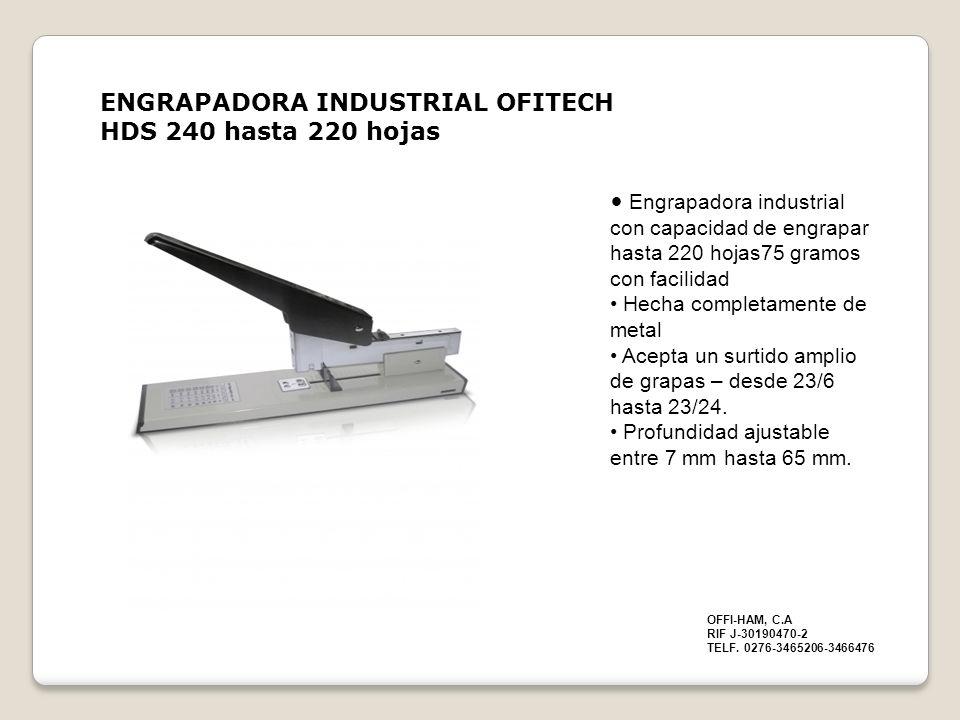 ENGRAPADORA INDUSTRIAL OFITECH HDS 240 hasta 220 hojas Engrapadora industrial con capacidad de engrapar hasta 220 hojas75 gramos con facilidad Hecha c
