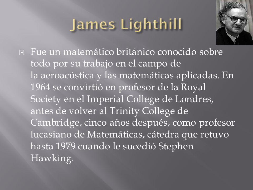 Fue un matemático británico conocido sobre todo por su trabajo en el campo de la aeroacústica y las matemáticas aplicadas. En 1964 se convirtió en pro