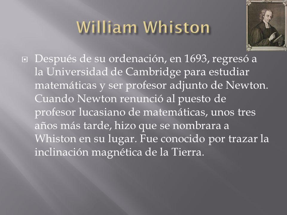 Después de su ordenación, en 1693, regresó a la Universidad de Cambridge para estudiar matemáticas y ser profesor adjunto de Newton. Cuando Newton ren