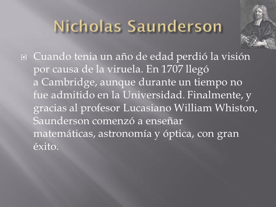 Fue un Profesor Lucasiano de matemáticas en la Universidad de Cambridge.