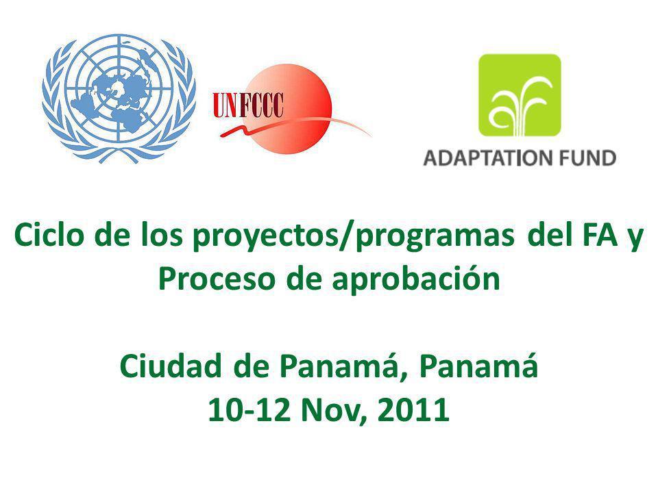 Ciclo de los proyectos/programas del FA y Proceso de aprobación Ciudad de Panamá, Panamá 10-12 Nov, 2011