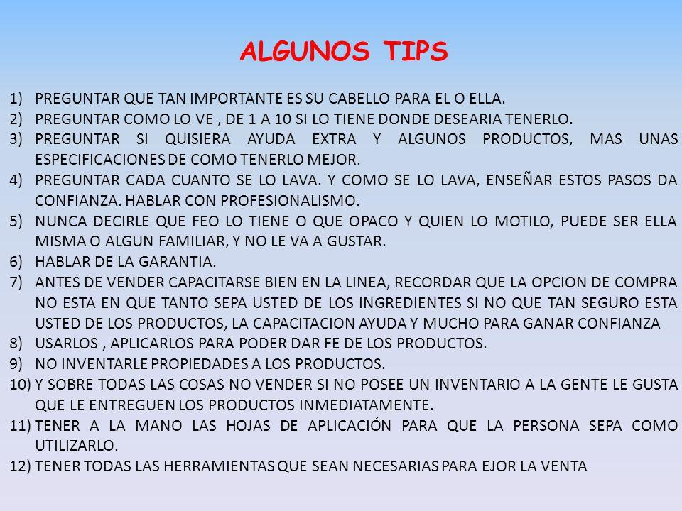 ALGUNOS TIPS 1)PREGUNTAR QUE TAN IMPORTANTE ES SU CABELLO PARA EL O ELLA.