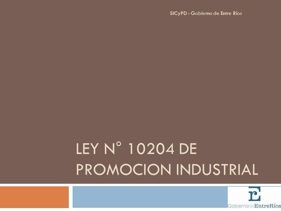 LEY N° 10204 DE PROMOCION INDUSTRIAL SICyPD - Gobierno de Entre Ríos