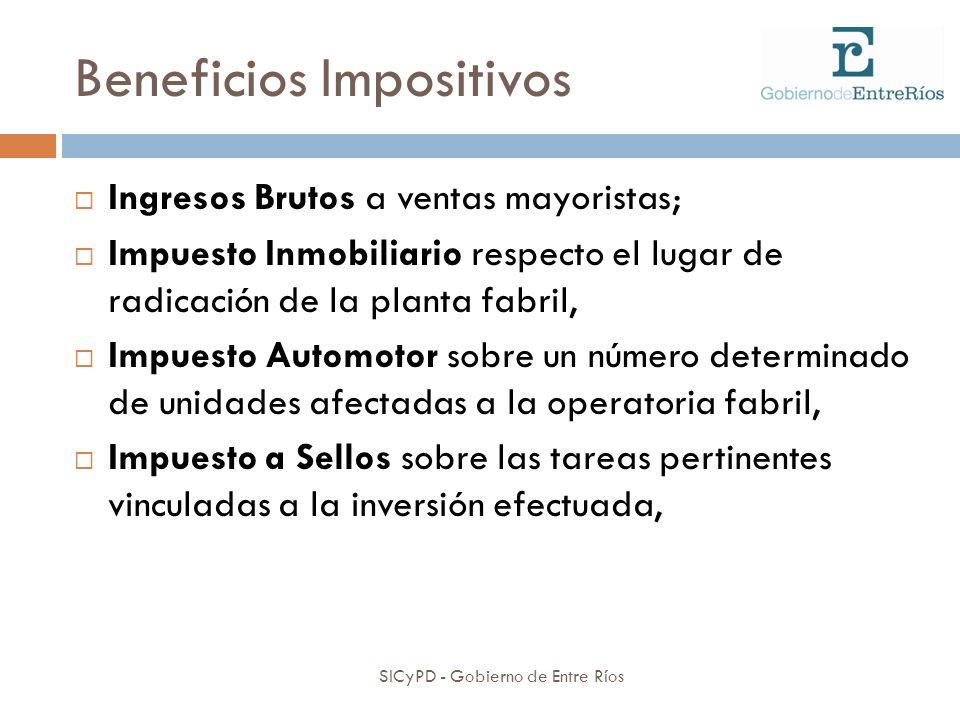 Beneficios Impositivos SICyPD - Gobierno de Entre Ríos Ingresos Brutos a ventas mayoristas; Impuesto Inmobiliario respecto el lugar de radicación de l