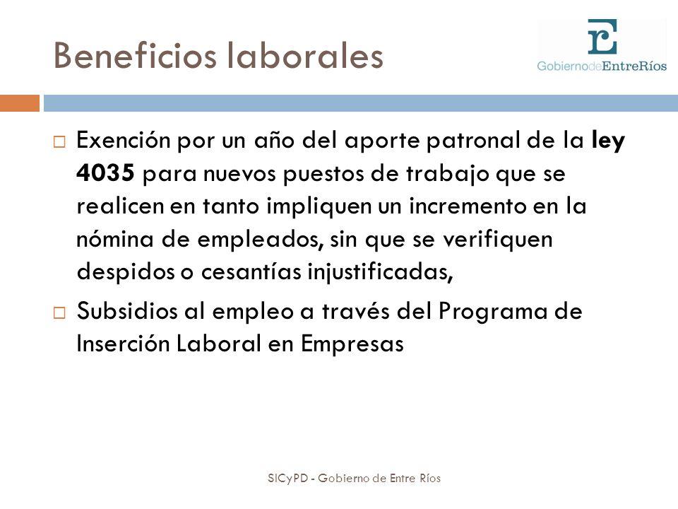 Beneficios laborales SICyPD - Gobierno de Entre Ríos Exención por un año del aporte patronal de la ley 4035 para nuevos puestos de trabajo que se real