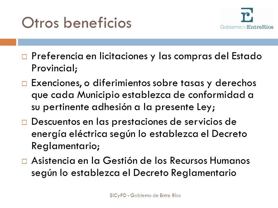 Otros beneficios SICyPD - Gobierno de Entre Ríos Preferencia en licitaciones y las compras del Estado Provincial; Exenciones, o diferimientos sobre ta