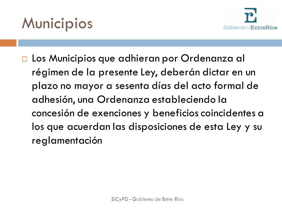 Municipios SICyPD - Gobierno de Entre Ríos Los Municipios que adhieran por Ordenanza al régimen de la presente Ley, deberán dictar en un plazo no mayo
