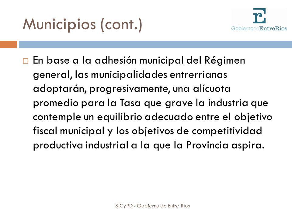 Municipios (cont.) SICyPD - Gobierno de Entre Ríos En base a la adhesión municipal del Régimen general, las municipalidades entrerrianas adoptarán, pr