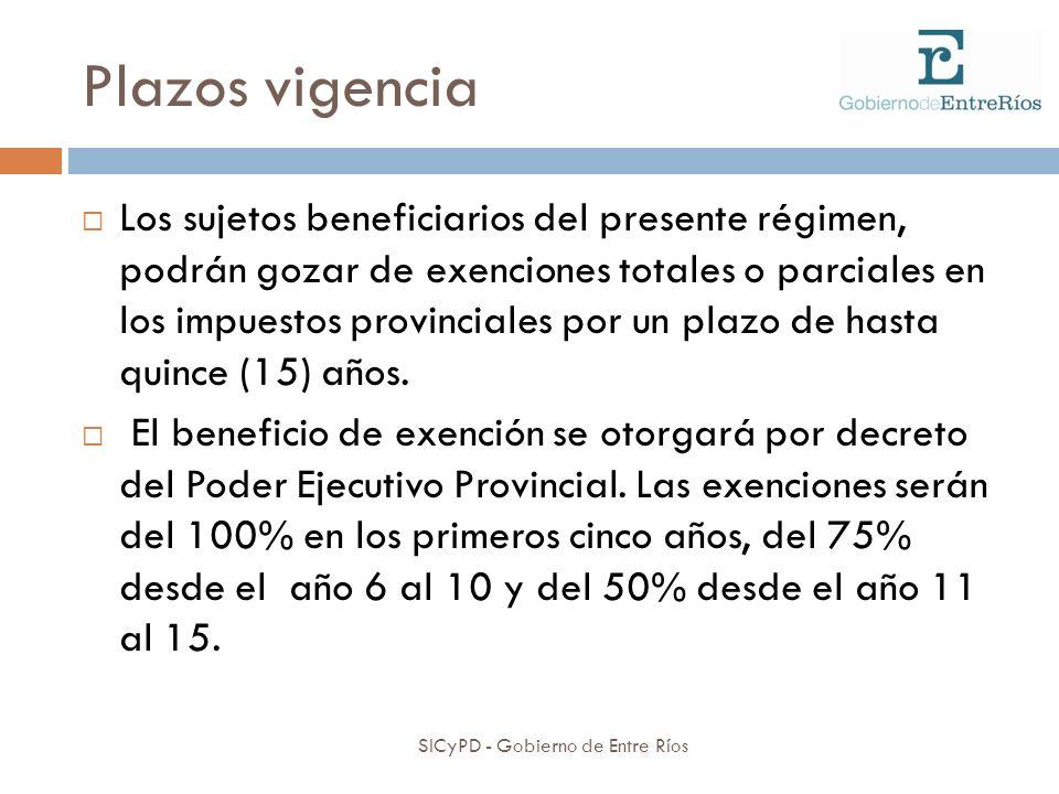 Plazos vigencia SICyPD - Gobierno de Entre Ríos Los sujetos beneficiarios del presente régimen, podrán gozar de exenciones totales o parciales en los