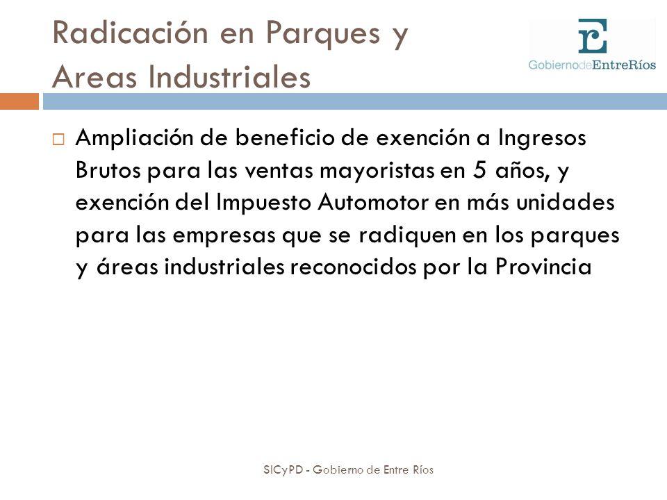 Radicación en Parques y Areas Industriales SICyPD - Gobierno de Entre Ríos Ampliación de beneficio de exención a Ingresos Brutos para las ventas mayor