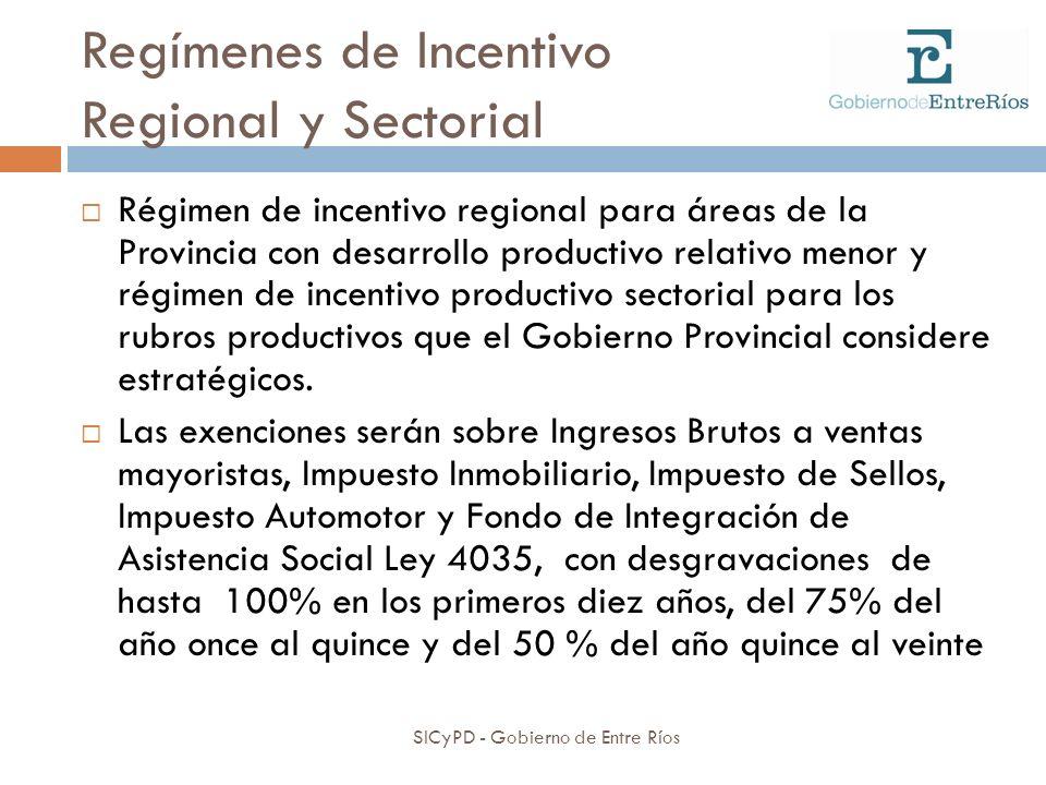 Regímenes de Incentivo Regional y Sectorial SICyPD - Gobierno de Entre Ríos Régimen de incentivo regional para áreas de la Provincia con desarrollo pr