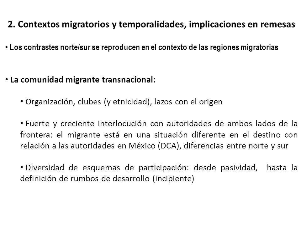 2. Contextos migratorios y temporalidades, implicaciones en remesas Los contrastes norte/sur se reproducen en el contexto de las regiones migratorias