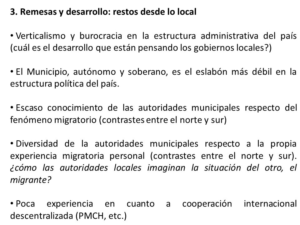 3. Remesas y desarrollo: restos desde lo local Verticalismo y burocracia en la estructura administrativa del país (cuál es el desarrollo que están pen