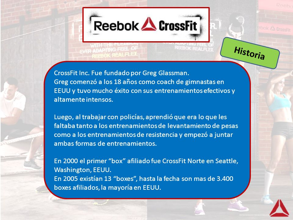 CrossFit Inc. Fue fundado por Greg Glassman. Greg comenzó a los 18 años como coach de gimnastas en EEUU y tuvo mucho éxito con sus entrenamientos efec