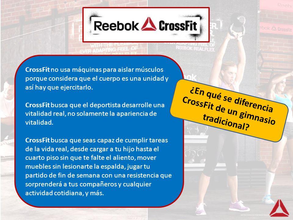 CrossFit no usa máquinas para aislar músculos porque considera que el cuerpo es una unidad y así hay que ejercitarlo. CrossFit busca que el deportista
