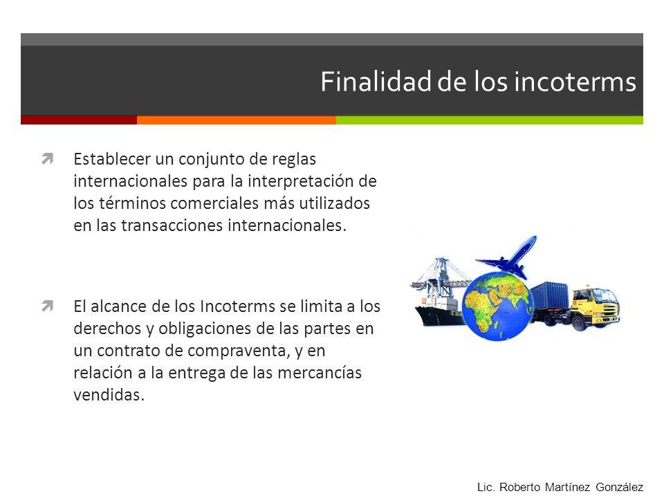 Establecer un conjunto de reglas internacionales para la interpretación de los términos comerciales más utilizados en las transacciones internacionale