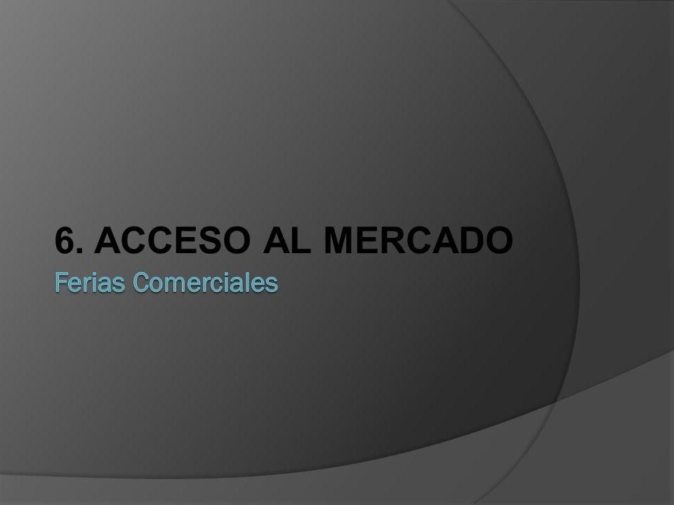 6. ACCESO AL MERCADO