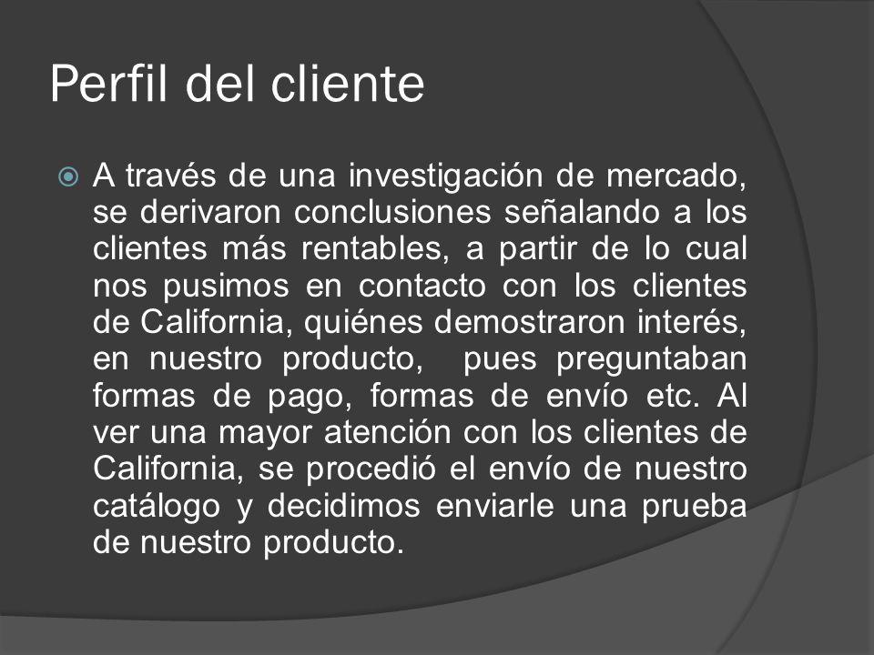 Perfil del cliente A través de una investigación de mercado, se derivaron conclusiones señalando a los clientes más rentables, a partir de lo cual nos