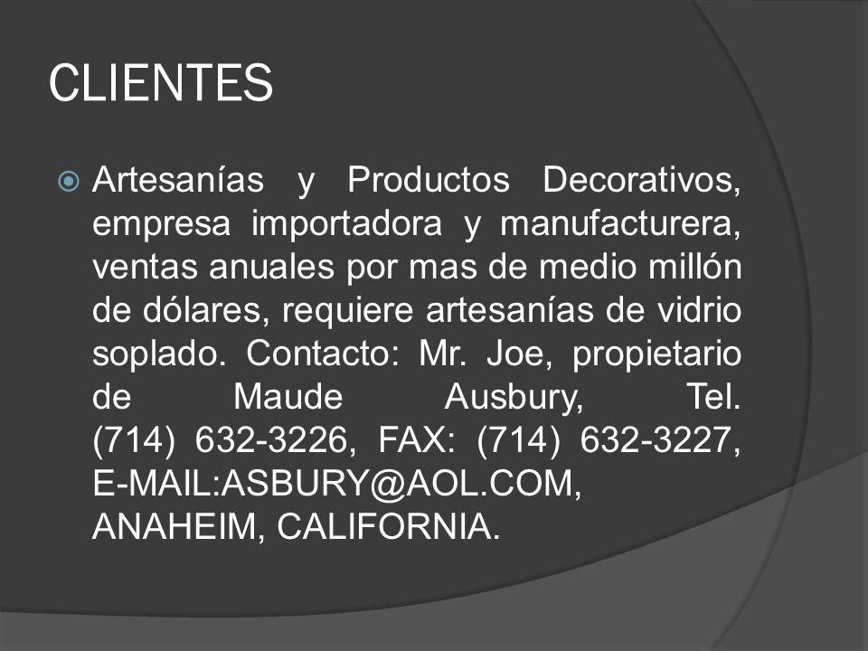 CLIENTES Artesanías y Productos Decorativos, empresa importadora y manufacturera, ventas anuales por mas de medio millón de dólares, requiere artesaní