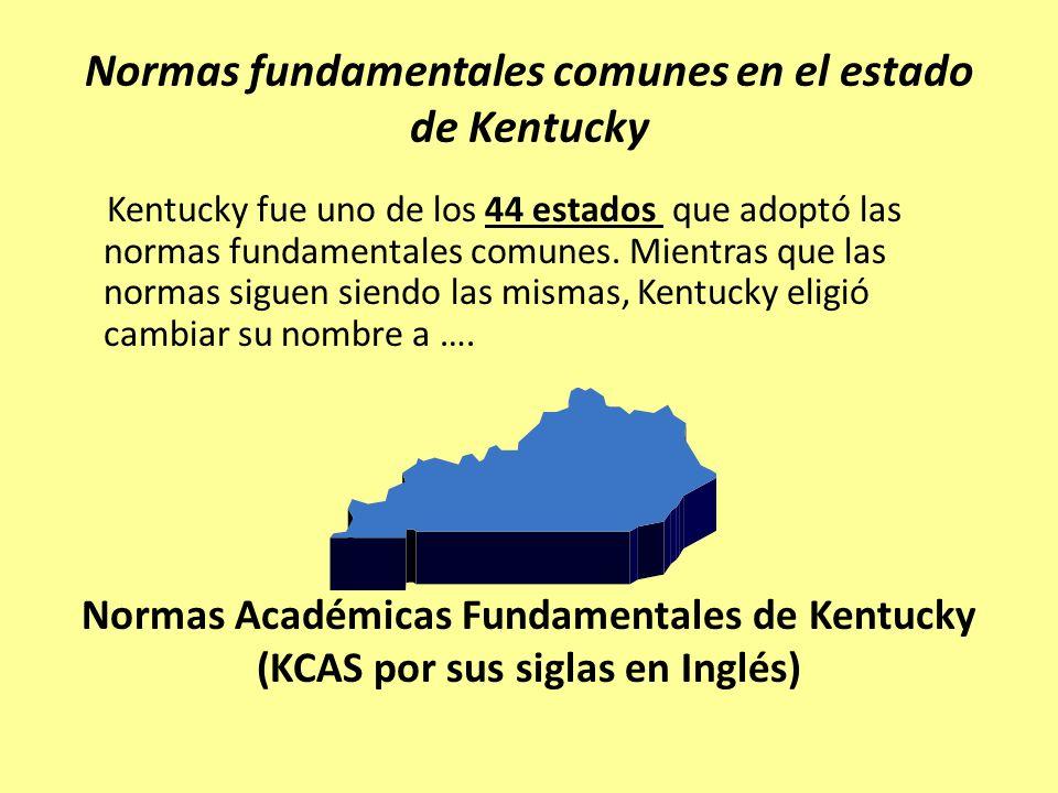 Normas fundamentales comunes en el estado de Kentucky Kentucky fue uno de los 44 estados que adoptó las normas fundamentales comunes. Mientras que las