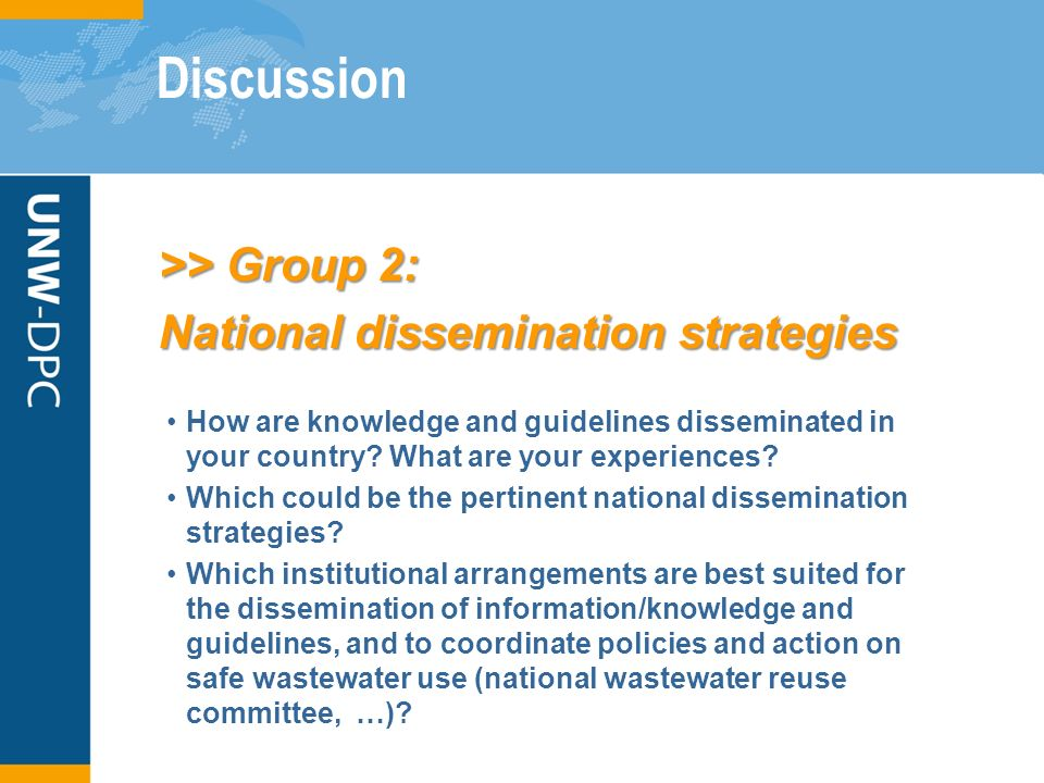 Discussion >> Group 2: National dissemination strategies How are knowledge and guidelines disseminated in your country.